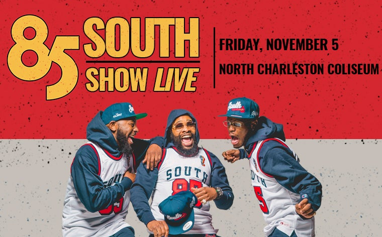 More Info for The 85 South Show Live