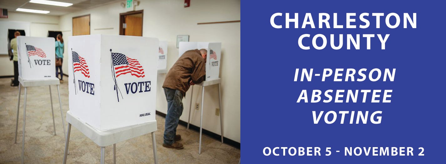 Charleston County In-Person Absentee Voting