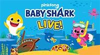 Baby Shark Live! - POSTPONED