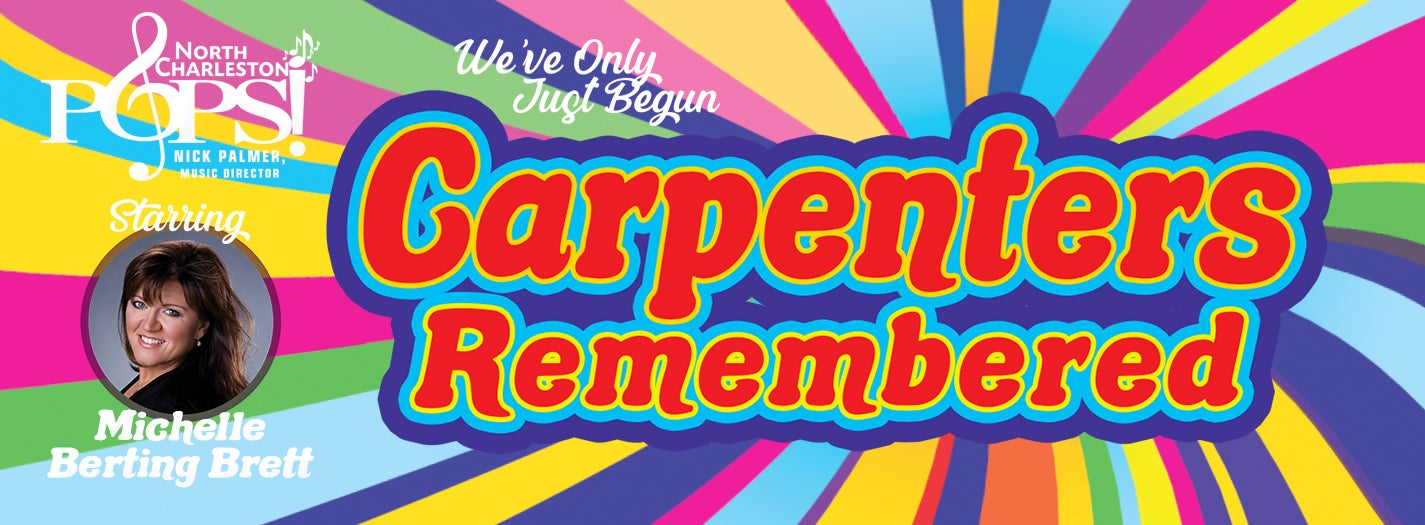 CANCELLED - We've Only Just Begun: Carpenters Remembered