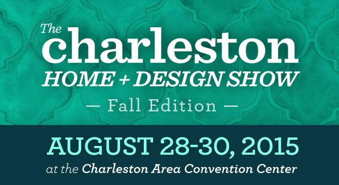 The charleston home and design show north charleston for Charleston home and design