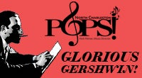 North Charleston POPS! Glorious Gershwin!